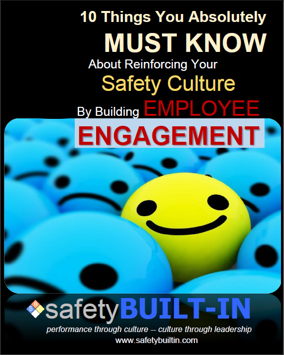 10 Things You Absolutely Must Know about Reinforcing Your Safety Culture By Building Employee Engagement