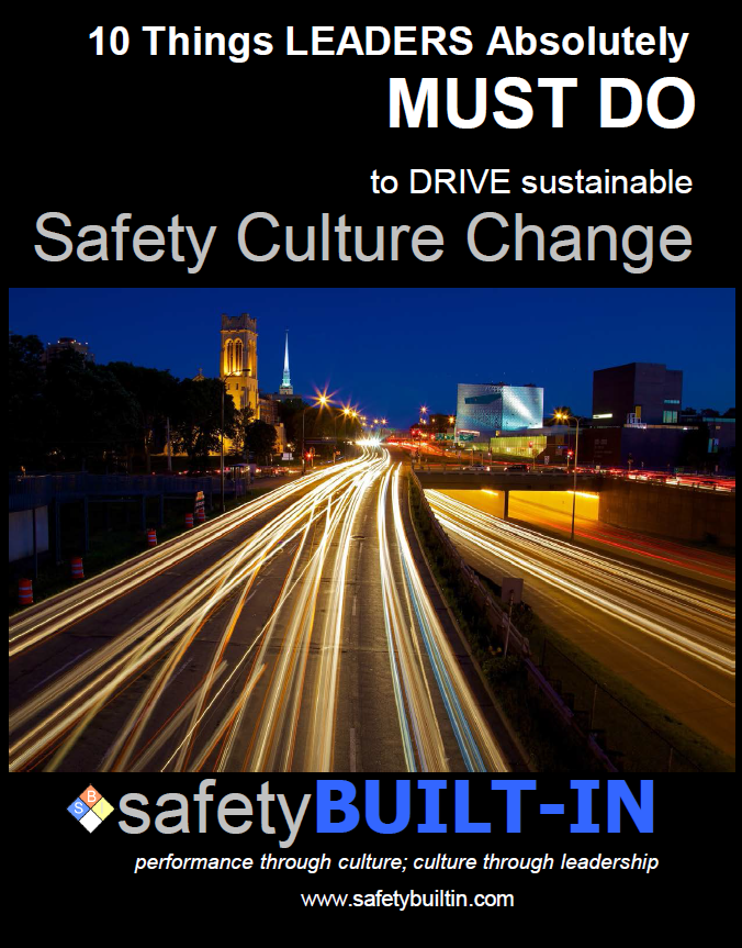 10 Things Leaders Absolutely Must DO to DRIVE Sustainable Safety Culture Change